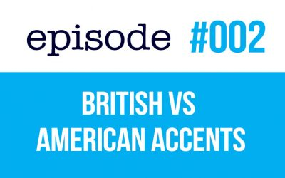 #002 American and British accents