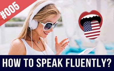 #005 How to Speak English Fluently?