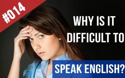#014 Why is it so difficult to speak English?