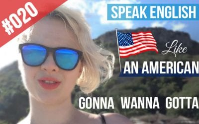 #020 Speak English like an American – Informal contractions Gonna, Wanna, Gotta