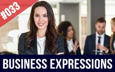 #033 Business Expressions Idioms Examples Part #1