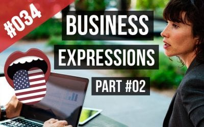 #034 Business Expressions Idioms Examples Part #2