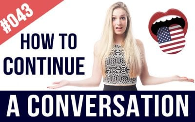 #043 How To Continue A Conversation When 