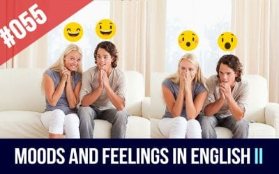 #055 Express Moods and Feelings in English- part II