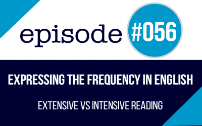 #056 Extensive vs Intensive Reading