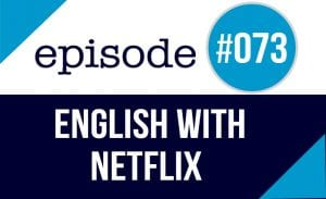 learn English with Netflix