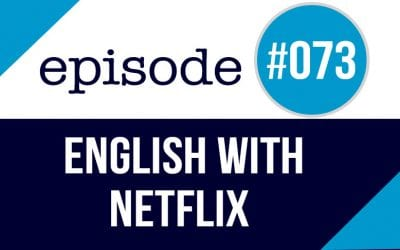 #073 Learn English with Netflix