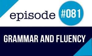 English grammar and fluency