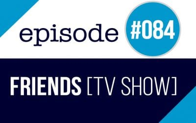#084 Learn English with FRIENDS TV Series