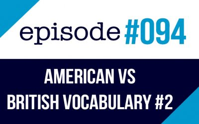 #094 American vs British vocabulary differences #2