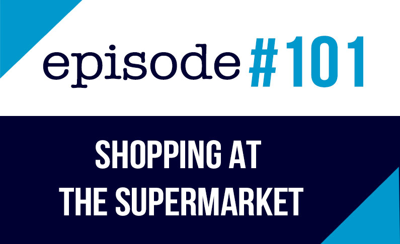 101 English podcast - Shopping at the Supermarket ESL (rep