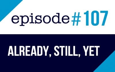 #107 Already, still and yet in English