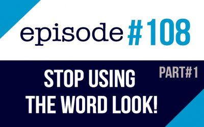 #108 Stop using the word Look in English – part#1