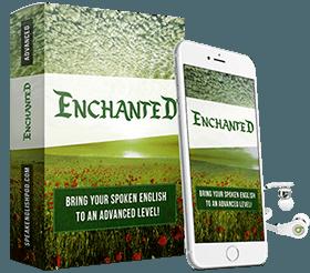 Enchanted Advanced