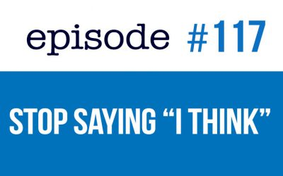 "#117 Stop saying ""I Think"" in English"