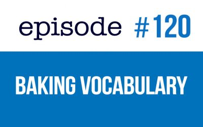 #120 Baking cooking vocabulary in English