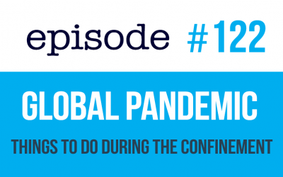 #122 Global Pandemic – Things to do during the lockdown