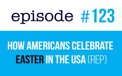 #123 How Americans celebrate Easter in the USA (rep)