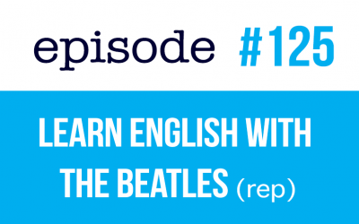 #125 Learn English with The Beatles (rep)
