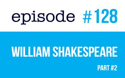 #128 William Shakespeare (part #2)- ESL