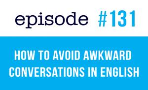 avoid awkward conversations in English