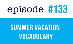 Summer Vacation Vocabulary in English