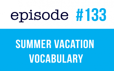 #133 Summer Vacation Vocabulary in English ESL (rep)