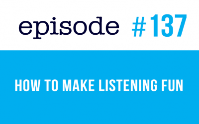 #137 How to make listening in English fun (rep)