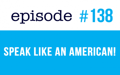 #138 Speak Like an American – Informal English GONNA, WANNA (rep)