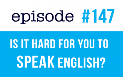 #147 Is it hard for you to SPEAK ENGLISH? (rep)