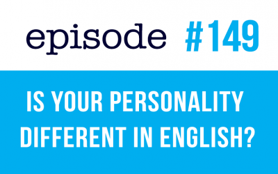 #149 Is your personality different in English?