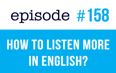 #158 How to LISTEN more in English? ESL