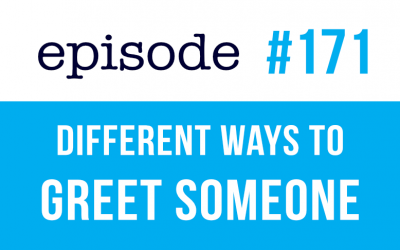 #171 Different Ways to Greet Someone in English