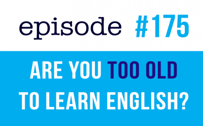 #175 Are you too old to learn English?